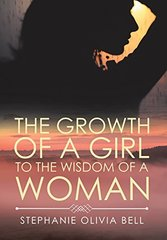 The Growth of a Girl to the Wisdom of a Woman