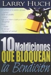 10 Maldiciones Que Bloquean La Bendicion / 10 Curses That Block the Blessing