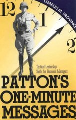 Patton's One-Minute Messages: Tactical Leadership Skills for Business Management