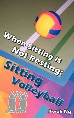 When Sitting Is Not Resting: Sitting Volleyball
