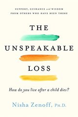 The Unspeakable Loss: Hope, Help, and Healing after a Child Dies