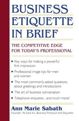 Business Etiquette in Brief: The Competitive Edge for Today's Professional by Sabath, Ann Marie