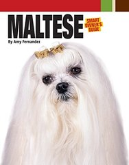 Maltese: Smart Owner's Guide