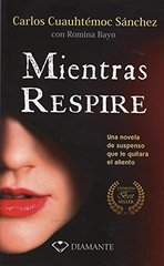 Mientras Respire /While Breathing