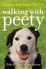 Walking with Peety: How an Overweight, Middle-Aged Shelter Dog Saved My Overweight, Middle-Aged Self