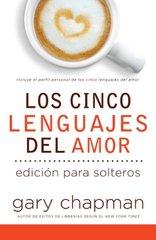 Los cinco lenguajes del amor para solteros/ Five Love Languages For Singles