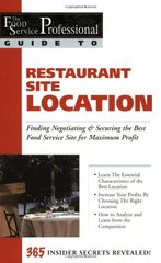 Restaurant Site Location: Finding, Negotiating & Securing the Best Food Service Site for Maximum Profit