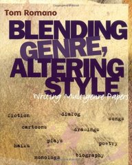 Blending Genre, Altering Style: Writing Multigenre Papers