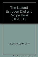 The Natural Estrogen Diet & Recipe Book
