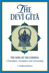 The Devi Gita: The Song of the Goddess : A Translation, Annotation, and Commentary