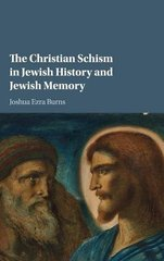 The Christian Schism in Jewish History and Jewish Memory