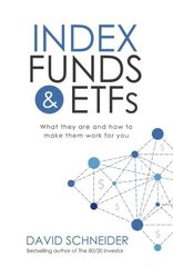 Index Funds & ETFs: What They Are and How to Make Them Work for You