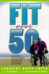 Fit Over 50: Grow Healthy and Fitand Stop Feeling Old!