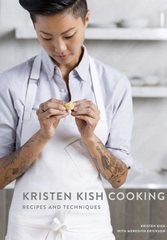 Kristen Kish Cooking: Recipes and Techniques