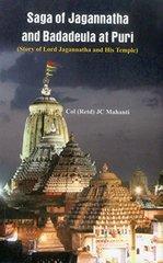 Saga of Jagannatha and Badadeula at Puri: Story of Lord Jagannatha and His Temple