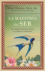 La maestria del ser/ The Mastery of Self