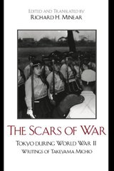 The Scars of War: Tokyo During World War II : Writings of Takeyama Michio