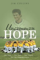 Uncommon Hope: One Team, One Town, One Tragedy, One Life-changing Season