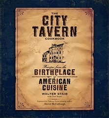 The City Tavern: Recipes from the Birthplace of American Cuisine