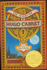 The Invention of Hugo Cabret : a Novel in Words and Pictures: A Novel in Words and Pictures