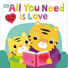 All You Need Is Love: A Lift the Flaps Book