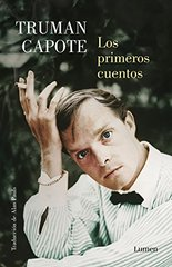 Los primeros cuentos de Truman Capote / The Early Stories of Truman Capote