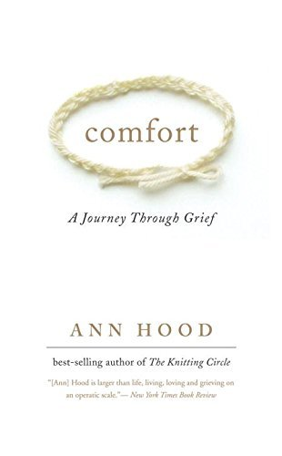 Comfort: A Journey Through Grief by Hood, Ann