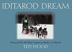 Iditarod Dream: Dusty and His Sled Dogs Compete in Alaska's Jr. Iditatrod