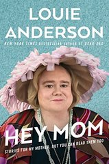 Hey Mom: Stories for My Mother, but You Can Read Them Too