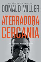 Aterradora Cercanظٹa/ Terrifying Closeness: Cظژmo Encontrar La Verdadera Intimidad/ Finding Real Intimacy