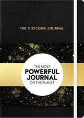 The 5 Second Journal: The Fastest Way to Slow Down, Power Up, and Get Sh*t Done!