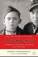 A Lucky Child: A Memoir of Surviving Auschwitz As a Young Boy