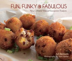 Fun, Funky & Fabulous: New Orleans' Casual Restaurant Recipes