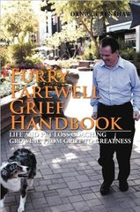 Furry Farewell Grief Handbook: Life and Pet Loss Coaching Growing from Grief to Greatness by Crenshaw, Dan