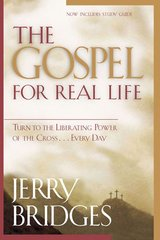 The Gospel for Real Life: Turn to the Liberating Power of the Cross ...Every Day With Study Guide