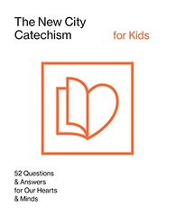 The New City Catechism: Children's Edition