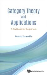 Category Theory and Applications: A Textbook for Beginners