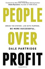 People over Profit: Break the System. Live With Purpose. Be More Successful.