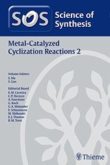 Science of Synthesis: Metal-catalyzed Cyclization Reactions
