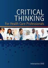 Critical Thinking for Health Care Professionals