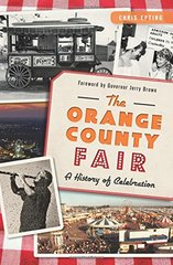 The Orange County Fair: A History of Celebration