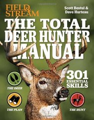 The Total Deer Hunter Manual: 301 Hunting Skills You Need