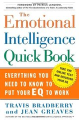 The Emotional Intelligence Quickbook: Everything You Need To Know To Put Your EQ To Work