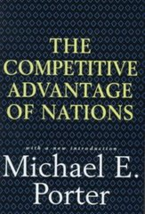 The Competitive Advantage of Nations: With a New Introduction