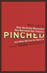Pinched: How the Great Recession Has Narrowed Our Futures and What We Can Do About It