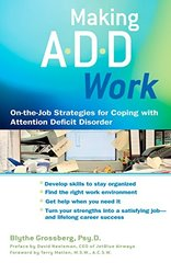 Making Add Work: On-the-job Strategies for Coping With Attention Deficit Diso