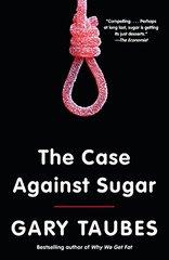 The Case Against Sugar