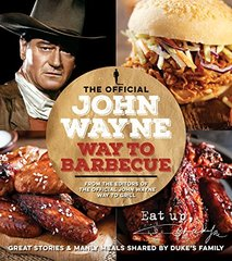 The Official John Wayne Way to Barbeque