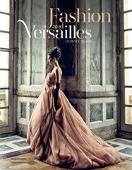 Fashion and Versailles: From Louis XIV to the Present