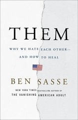 Them: Why We Hate Each Other--and How to Heal